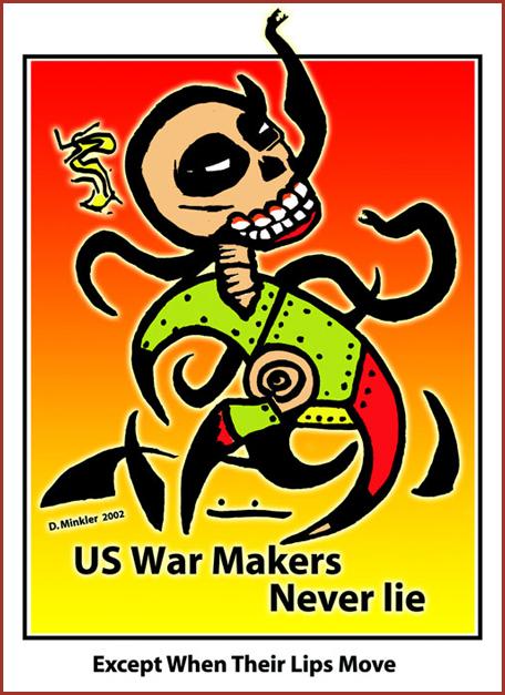 Us war makers never lie